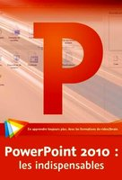 PowerPoint 2010 : les indispensables