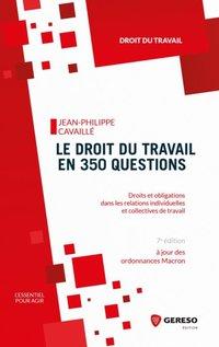 79a27799d35 Le droit du travail en 350 questions - J.-P.Cavaillé - 7ème édition -  Librairie Eyrolles