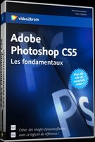 Adobe Photoshop CS5 - Les fondamentaux