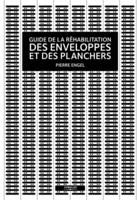 Pierre Engel - Guide de la réhabilitation des enveloppes et des planchers