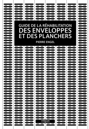 Pierre Engel- Guide de la réhabilitation des enveloppes et des planchers