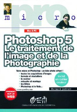 B.Jolivalt- Photoshop 5, traitement de l'image et de la photo