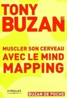 T.Buzan - Muscler son cerveau avec le mind mapping