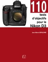 J.-M.Sepulchre - 110 tests d'objectifs pour le Nikon D3