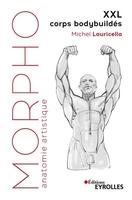 M.Lauricella - Morpho XXL corps bodybuildés