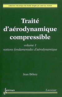 Traité d'aérodynamique compressible - Volume 1