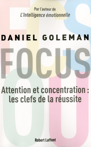 Focus - Attention et concentration : les clefs de la réussite