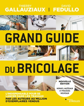 T.Gallauziaux, D.Fedullo- Grand guide du bricolage