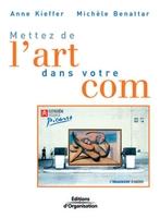 Anne Kieffer, Michèle Benattar - Mettez de l'art dans votre com