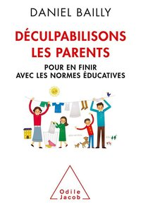 Déculpabilisons les parents