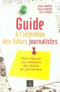 Guide à l'intention des futurs journalistes