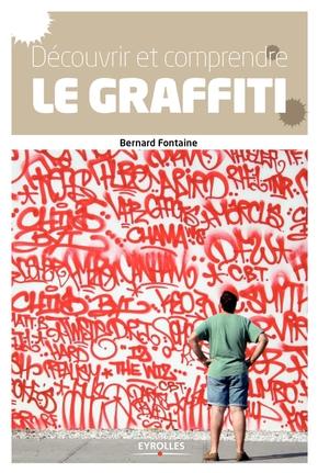 B. Fontaine- Découvrir et comprendre le graffiti