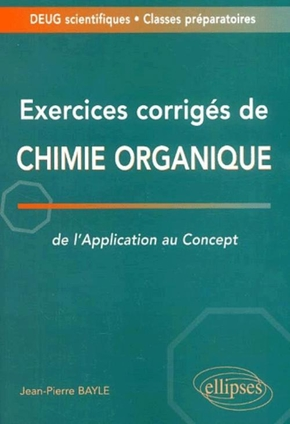 Exercices corrigés de chimie organique