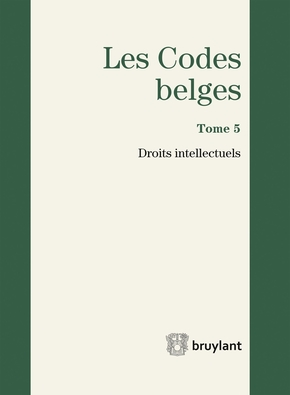 Code belge - Tome 5 - droits intellectuels 2017