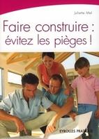 Juliette Mel - Faire construire : évitez les pièges !