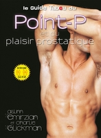 Le guide du point p et du plaisir prostatique
