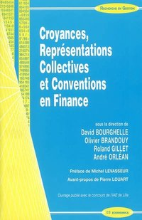 Croyances, représentations collectives et conventions en finance