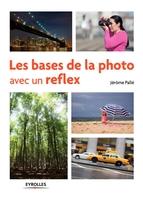 Palle, Jerome - Les bases de la photo avec un reflex