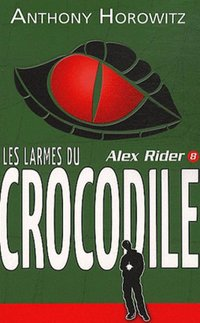 Alex Rider - Volume 8 - Crocodile tears