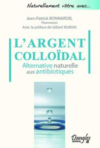 L'argent colloidal - alternative naturelle aux antibiotiques