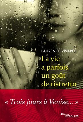 L.Vivarès- La vie a parfois un goût de ristretto