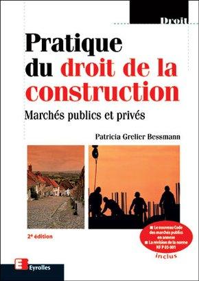 P.Grelier Wyckoff- Pratique Du Droit De La Construction. Marches Publics Et    Prives. 2eme Edition
