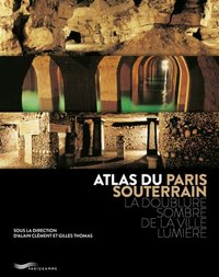 Atlas du Paris souterrain