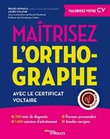 A.Colomb, B.Dewaele - Maîtrisez l'orthographe avec le Certificat Voltaire