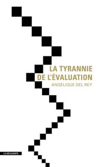 La tyrannie de l'évaluation