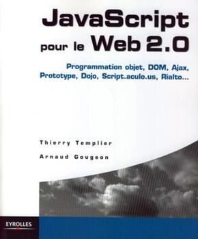 Thierry Templier, Arnaud Gougeon- Javascript pour le web 2.0