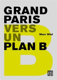Grand Paris - Vers un plan B