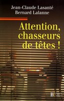 Attention, chasseurs de têtes !