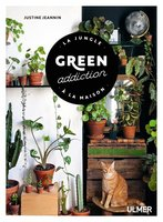 Green addiction - La jungle à la maison