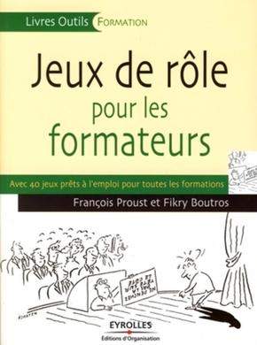 Francois Proust, Fikry Boutros- Jeux de rôle pour les formateurs