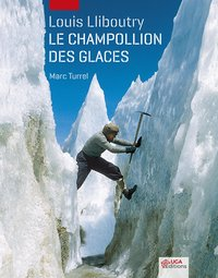 Louis lliboutry, le champollion des glaces