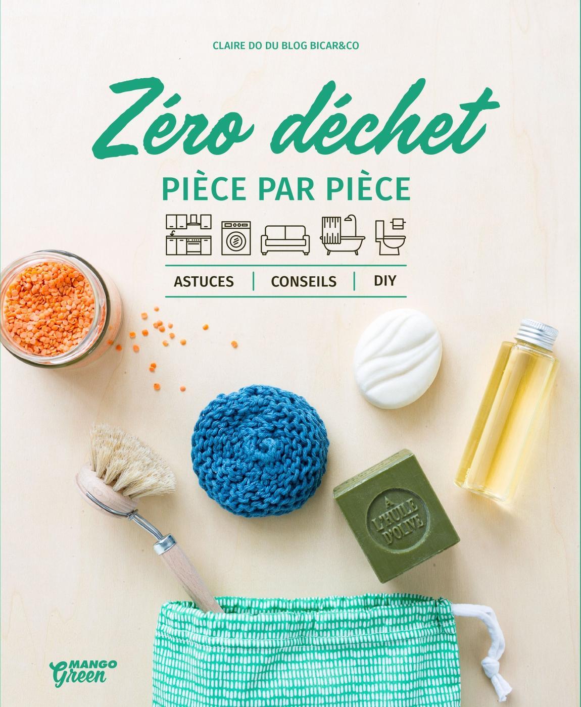Zero Dechet Piece Par Piece Claire Do Du Blog Bicar Co Librairie Eyrolles