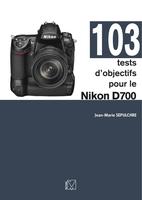J.-M.Sepulchre - 103 tests d'objectifs pour le Nikon D700