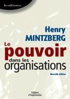 H.Mintzberg - Le pouvoir dans les organisations
