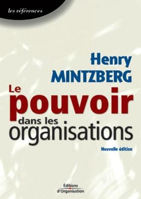 H.Mintzberg- Le pouvoir dans les organisations