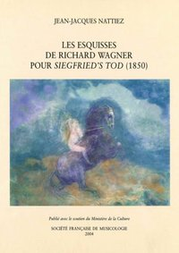 Les esquisses de Richard Wagner pour Siegfried's Tod (1850)