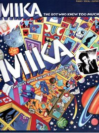 Mika - the boy who knew too much  piano, voix, guitare