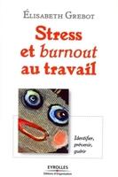 Elisabeth Grebot - Stress et burnout au travail