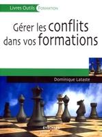 Dominique Lataste - Gérer les conflits dans vos formations