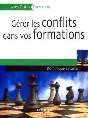 Dominique Lataste- Gérer les conflits dans vos formations