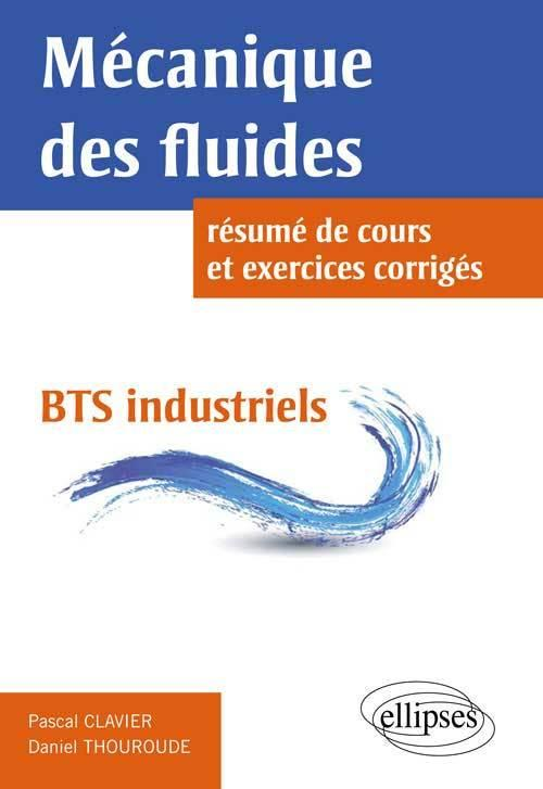 Mecaniques Des Fluides Bts Industriels Daniel Thouroude Pascal Librairie Eyrolles