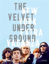 The Velvet underground - New York extravaganza
