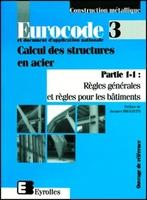 Collectif d'auteurs - Eurocode 3 calcul structures en acier p 1 1