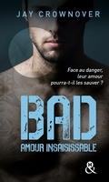 Bad - t5 amour insaisissable