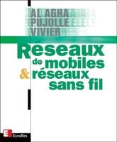 K.Al Agha, G.Pujolle, G.Vivier - Réseaux de mobiles et réseaux sans fil