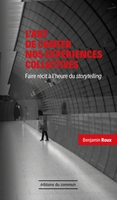 Art de conter nos expériences collectives (l')